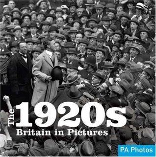 1920s, The (C20th Britain in Pictures) (Twentieth Century in Pictures) Ammonite Press