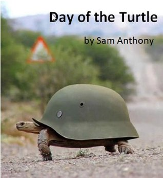 Day of the Turtle  by  Sam Anthony