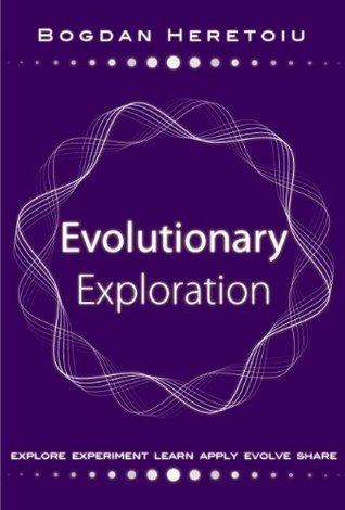 Evolutionary Exploration  by  Bogdan Heretoiu