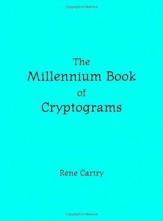 The Millennium Book Of Cryptograms Rene Cartry