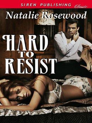 Hard to Resist Natalie Rosewood
