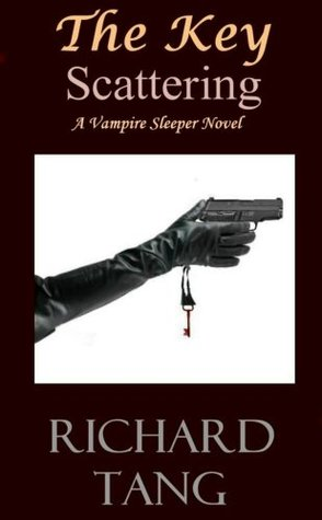 The Key: Scattering (The Key: Vampire Sleeper series)  by  Richard Tang