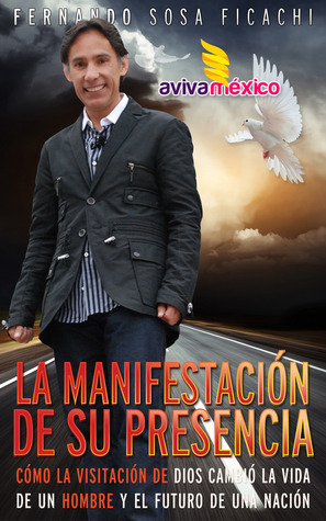 La manifestación de su presencia Fernando Sosa Ficachi