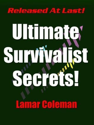 Ultimate Survivalist Secrets! Lamar Coleman