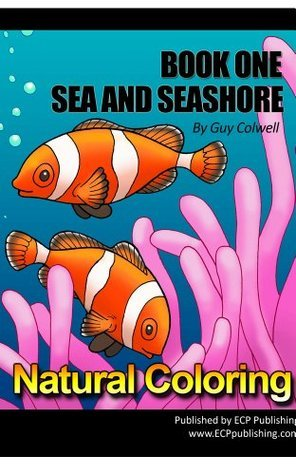 Sea and Seashore Book One (Natural Coloring Books)  by  Guy Colwell
