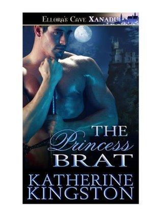 The Princess Brat  by  Katherine Kingston