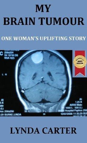 My Brain Tumour - Brain Tumour Diagnosis  by  Lynda Carter