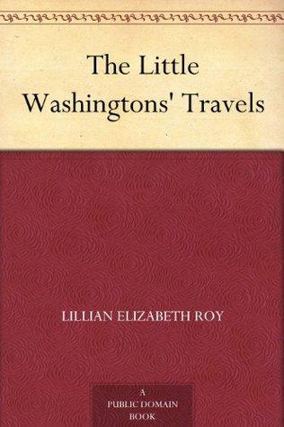 The Little Washingtons Travels Lillian Elizabeth Roy