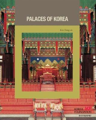 Palaces of Korea (Korean Culture Series) Dong-uk Kim