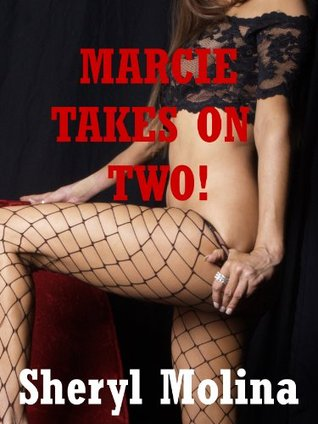 Marcie Takes on Two: An MFF Threesome Sex Erotica Story  by  Sheryl Molina