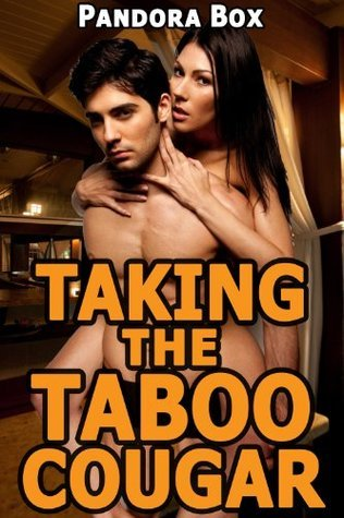 Taking the Taboo Cougar  by  Pandora Box