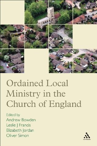 Ordained Local Ministry in the Church of England  by  Andrew Bowden