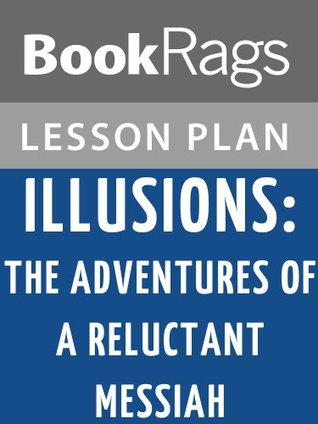 Illusions: The Adventures of a Reluctant Messiah Lesson Plans BookRags