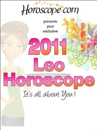 2011 Leo Horoscope  by  Katherine Reseburg
