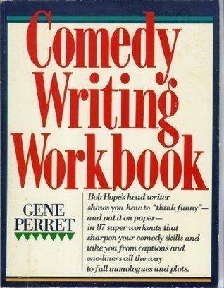 Comedy Writing Workbook  by  Gene Perret