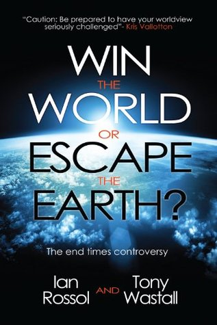 Win the World or Escape the Earth The End Times  by  Rossol Ian