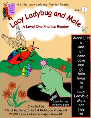 Lacy Ladybug and Mole-A Level One Phonics Reader  by  Rebecca Raymond