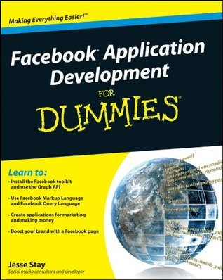 Facebook Application Development For Dummies  by  Jesse Stay