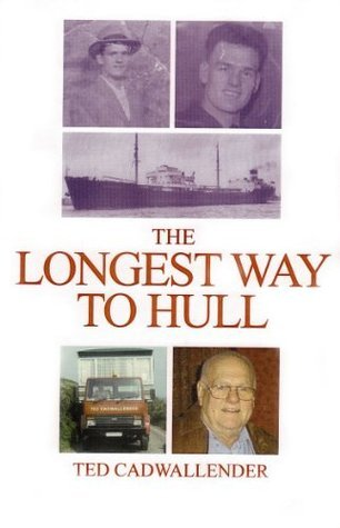 The longest way to Hull  by  Ted Cadwallender