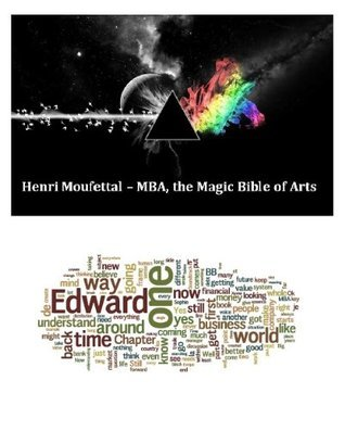 MBA - The Magic Bible of Arts  by  Henri Moufettal