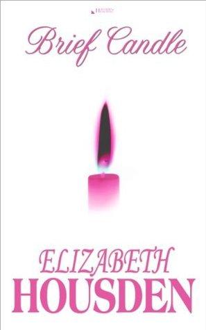 Brief Candle Elizabeth Housden