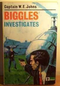 Biggles Investigates  by  W.E. Johns