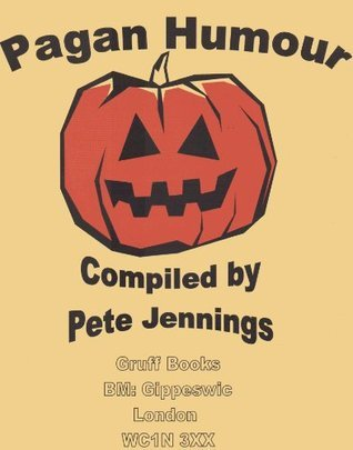 Pagan Humour  by  Pete Jennings