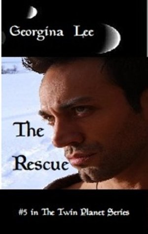 The Rescue (#5 in The Twin Planet Series) Georgina Lee