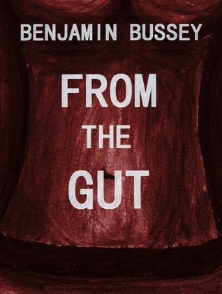 From The Gut Benjamin Bussey