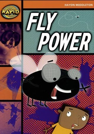 Fly Power (Rapid Stage 4 Set B: Series 1)  by  Haydn Middleton