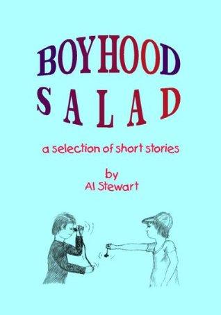 Boyhood Salad  by  Al Stewart