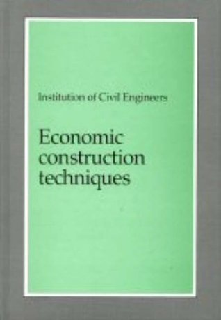 Economic Construction Techniques  by  Institute of Civil Engineers
