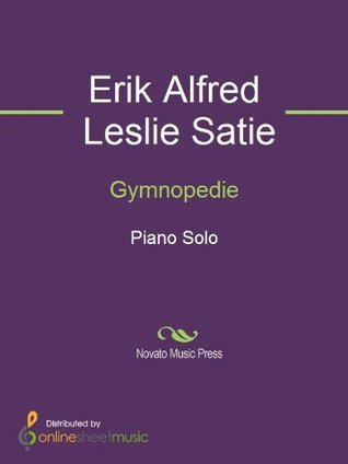 Gymnopedie  by  Erik Satie