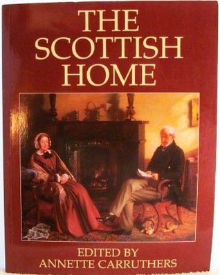The Scottish Home  by  Annette Carruthers