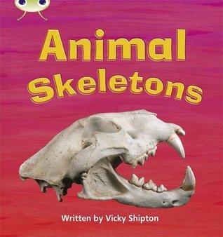 Animal Skeletons: Phase 5 (Non-Fiction) (Phonics Bug)  by  Paul Shipton