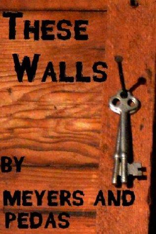 These Walls: A Novelette  by  Brandon Meyers