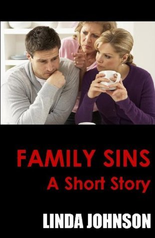 Family Sins - A Short Story  by  Linda Johnson