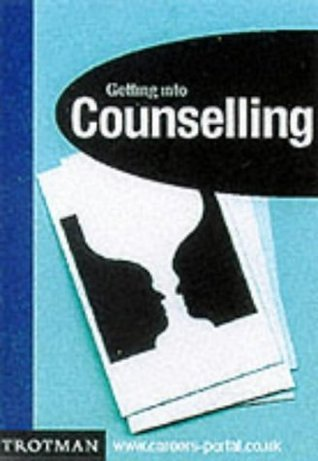 Getting Into Counselling  by  Jeff Riley
