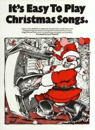 Its Easy To Play Christmas Songs Cyril Watters