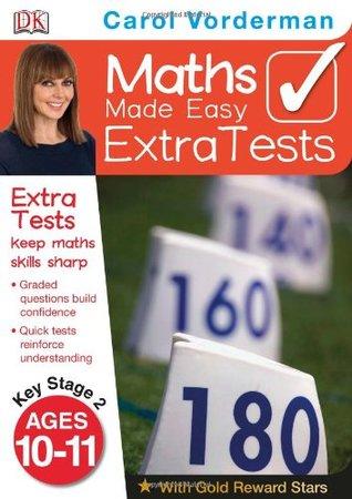 Maths Made Easy Extra Tests Age 10-11 Carol Vorderman
