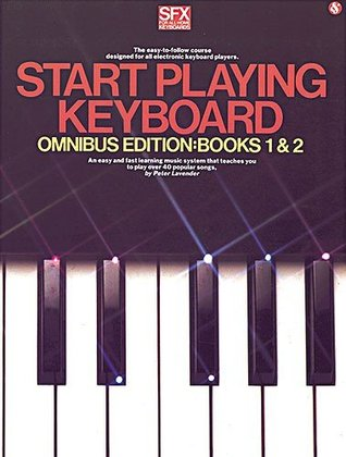 Start Playing Keyboard: Books 1 and 2 Peter Lavender