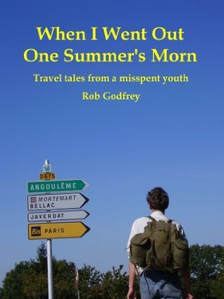 When I Went Out One Summers Morn  by  Rob Godfrey