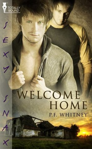 Welcome Home  by  P.F. Whitney