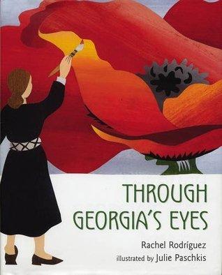 Through Georgias Eyes  by  Rachel Victoria Rodriguez