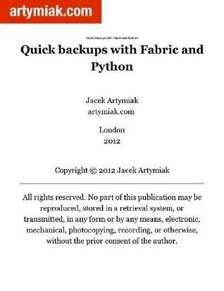 Quick backups with Fabric and Python Jacek Artymiak