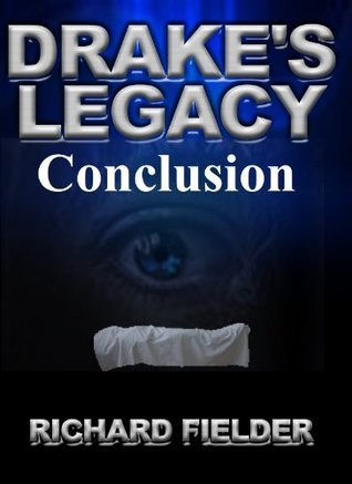 Drakes Legacy: Conclusion Richard Fielder