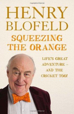 Squeezing The Orange Henry Blofeld