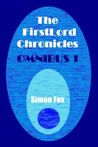 The FirstLord Chronicles: Omnibus 1  by  Simon Fox