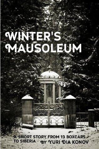 Winters Mausoleum Yuri Dia Konov