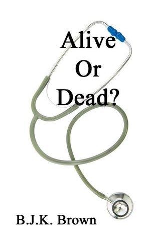 Alive or Dead? B.J. K. Brown